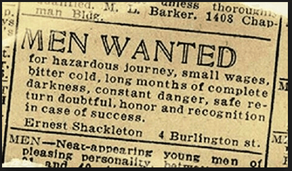 Newspaper ad placed by Shackleton. 'Hazardous journey, bitter cold' etc