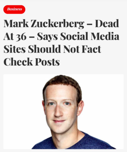 Mock article: Mark Zuckerberg - dead at 36 - says social media should not fact check posts