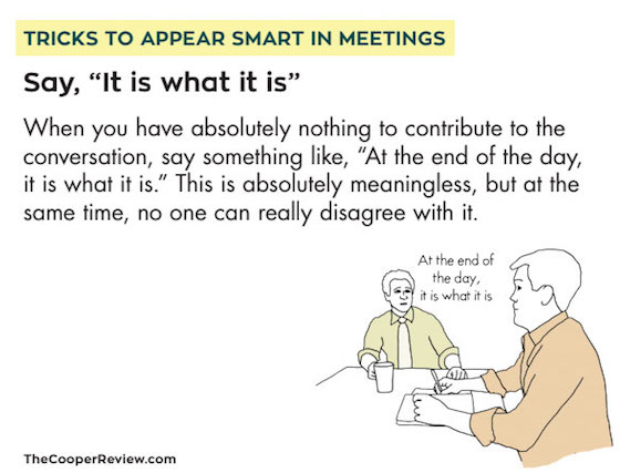 Tricks to appear smart in meetings: Say 'It is what it is'